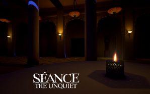 Séance The Unquiet