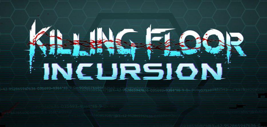 Killing Floor Incursion VR